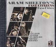 Aram Shelton's Fast Citizens CD