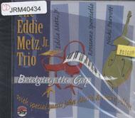 The Eddie Metz Jr. Trio CD