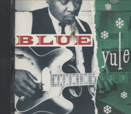 Blue Yule: Christmas Blues and R&B Classics CD