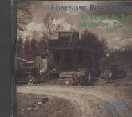 Lonesome Road Blues: 15 Years in the Mississippi Delta 1926-1941 CD