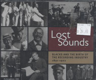 Lost Sounds: Blacks and the Birth of Recordings Industry 1891 - 1922 CD
