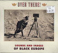 Over There! Sounds and Images of Black Europe CD
