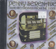 Penny Serenade: Rare Recordings From The 1930s CD
