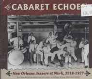Cabaret Echoes: New Orleans Jazzers at Work, 1918-1927 CD