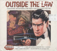 Outside The Law: Gangsters, Racketeers & The Feds - Vintage Songs 1922 - 1948 CD