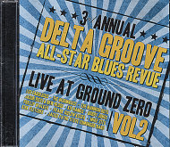 Delta Groove All-Star Blues Revue: Live At Ground Zero: Vol 2 CD