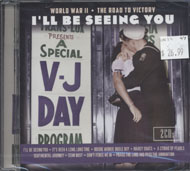 I'll Be Seeing You: World War II - The Road To Victory CD