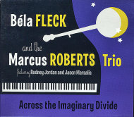 Bela Fleck and the Marcus Roberts Trio CD