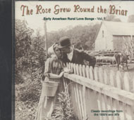 The Rose Grew Round the Briar CD
