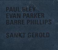 Paul Bley / Evan Parker / Barre Phillips CD