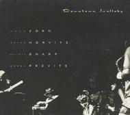 John Zorn / Wayne Horvitz / Elliott Sharp / Bobby Previte CD
