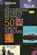 The Recording Secrets Behind 50 Great Albums Book