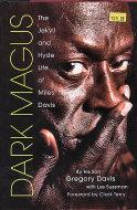 Dark Magic: The Jekyll and Hyde Life of Miles Davis Book