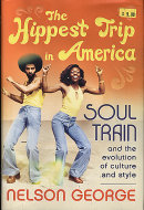 The Hippest Trip in America: Soul Train and the Evolution of Culture & Style Book