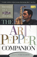 Writings on a Jazz Original: The Art Pepper Companion Book