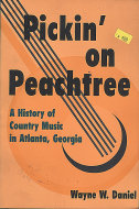 Pickin' on Peachtree: A History of Country Music in Atlanta, Georgia Book