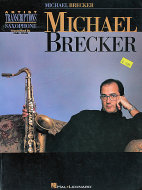 Michael Breaker: Artist Transcriptions Saxophone Book
