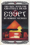 Truckin' with the Grateful Dead to: Egypt Book