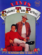 Elvis & Colonel Tom Parker: The Partnership Behind The Legend Book