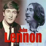 John Lennon The Illustrated Biography Book