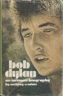 Bob Dylan: An Intimate Biography Book
