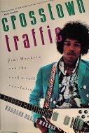 Crosstown Traffic, Jimi Hendrix And The Rock 'N' Roll Revolution Book