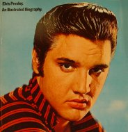 Elvis Presley, An Illustrated Biography Book