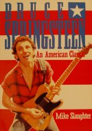 Bruce Springsteen An American Classic Book