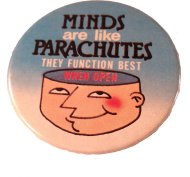 Minds Are Like Parachutes Pin