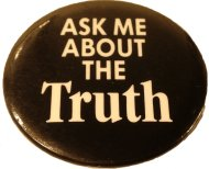 Ask Me About The Truth Pin