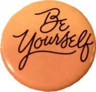 Be Yourself Pin