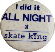 I Did It All Night At Skate King Pin