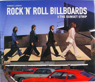 Rock 'N' Roll Billboards Of The Sunset Strip Book