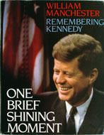 Remembering Kennedy: One Brief Shining Moment Book
