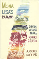 Mona Lisa's Pajamas: Diverting Dispatches From a Roving Reporter Book