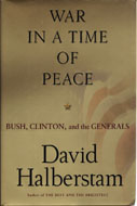 War In A Time Of Peace: Bush, Clinton, and the Generals Book