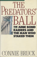 The Predators' Ball: The Junk Bond Raiders and the Man Who Staked Them Book