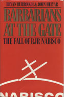 Barbarians At The Gate: The Fall of RJR Nabisco Book