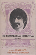 No Commercial Potential: The Saga of Frank Zappa and the Mothers of Invention Book
