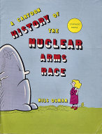 A Cartoon History of the Nuclear Arms Race Comic Book