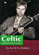 Celtic Crossroads: The Art of Van Morrison Book
