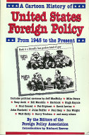 A Cartoon History of United States Foreign Policy: From 1945 to the Present Book