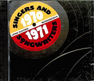 Singers and Songwriters 1970 - 1971 CD