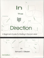 In The Right Direction: A Beginner's Guide To Starting A Record Label Book
