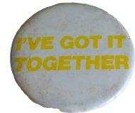 I've Got It Together Pin