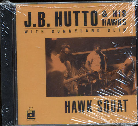 J.B. Hutto & His Hawks CD