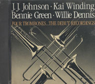 J.J. Johnson / Kai Winding / Bennie Green / Willie Dennis CD