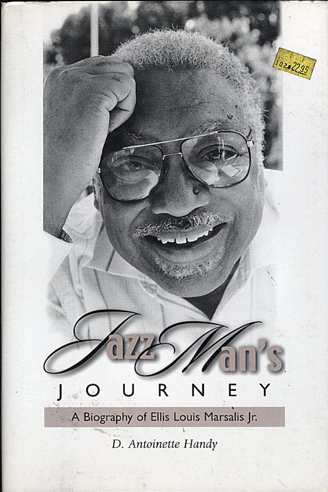 Jazz Man's Journey: A Biography of Ellis Louis Marsalis, Jr