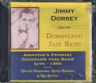 Jimmy Dorsey and His Dorseyland Jazz Band CD, 1950 at Wolfgang's