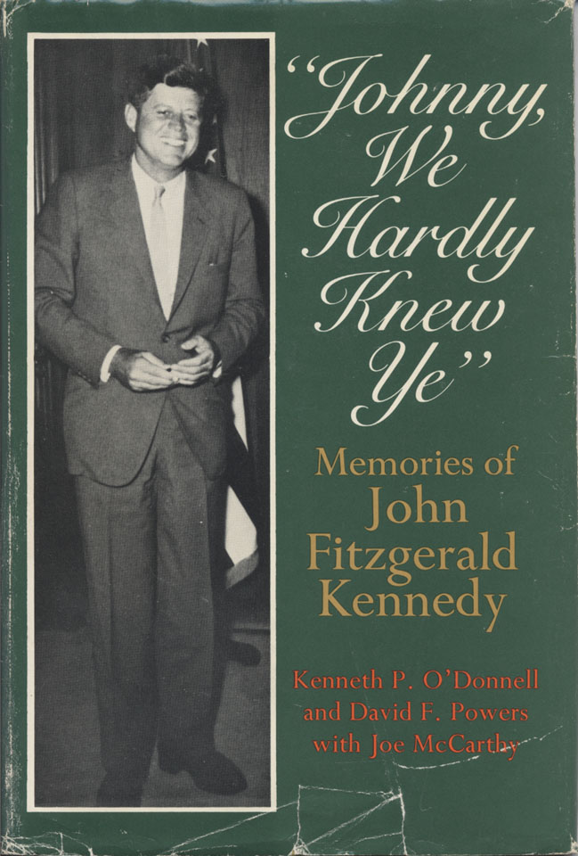 """Johnny We Hardly Knew Ye"": Memories of John Fitzgerald Kennedy"